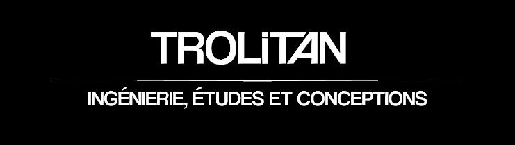 Trolitan - Ingénierie, Etudes et conceptions